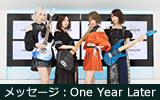 メッセージ:One Year Later