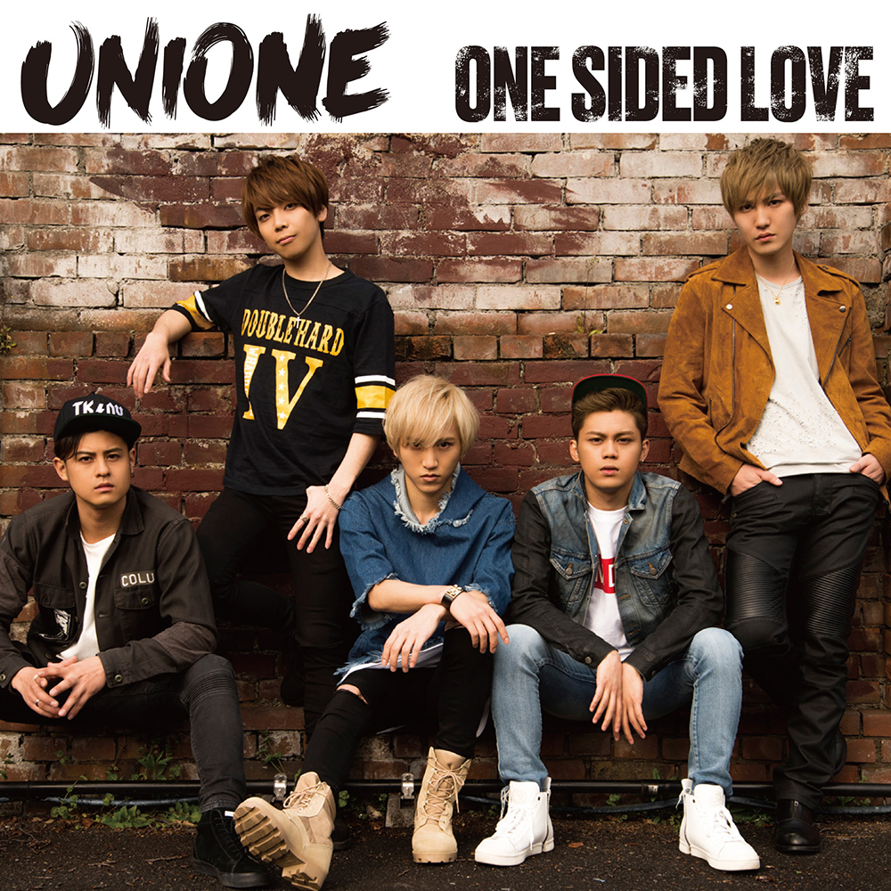 UNIONE 1st Single 「One Sided Love」