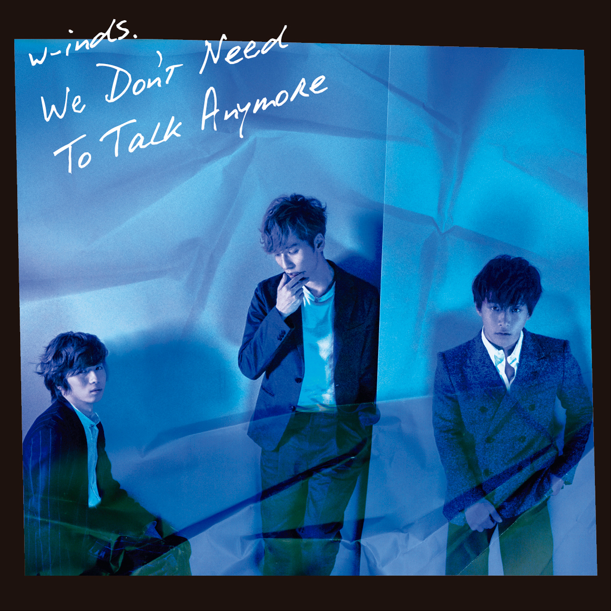w-inds.「We Don't Need To Talk Anymore」 通常盤
