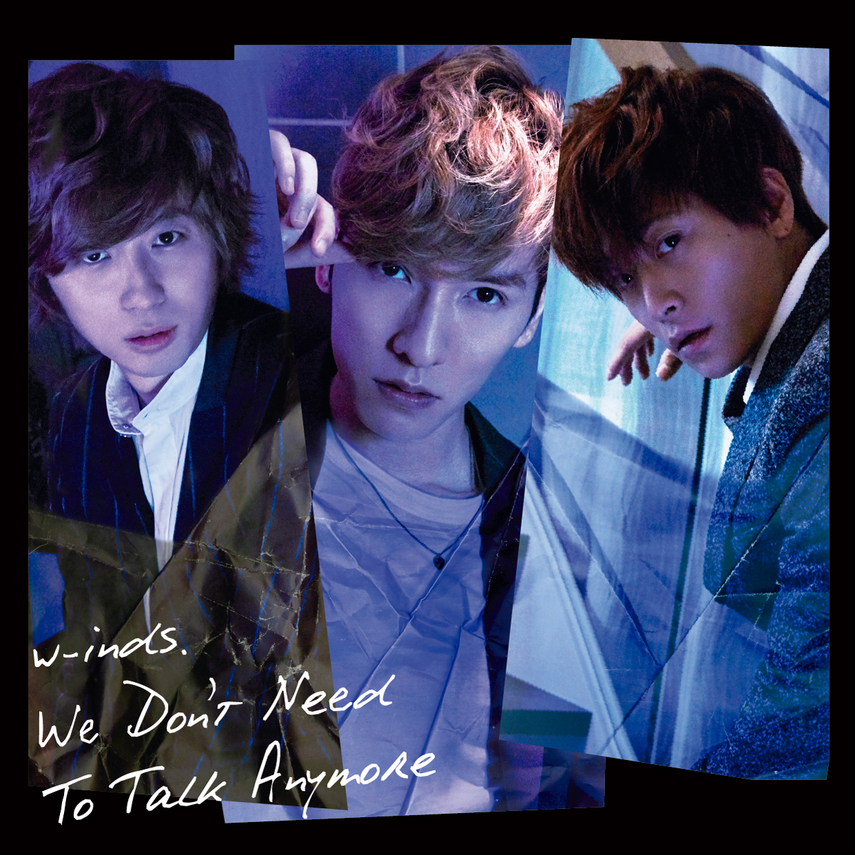 w-inds.「We Don't Need To Talk Anymore」 初回盤B