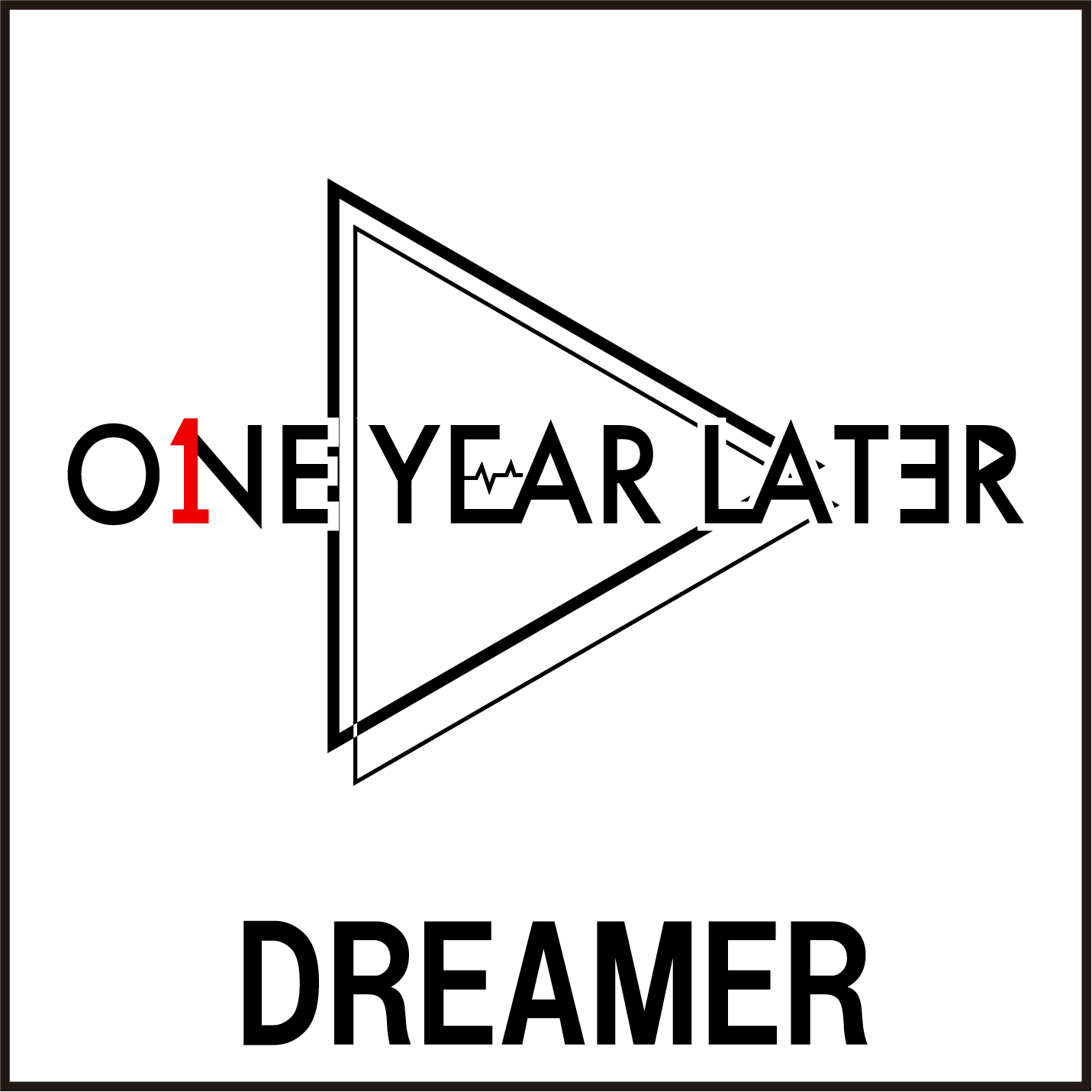 One Year Later 「DREAMER」