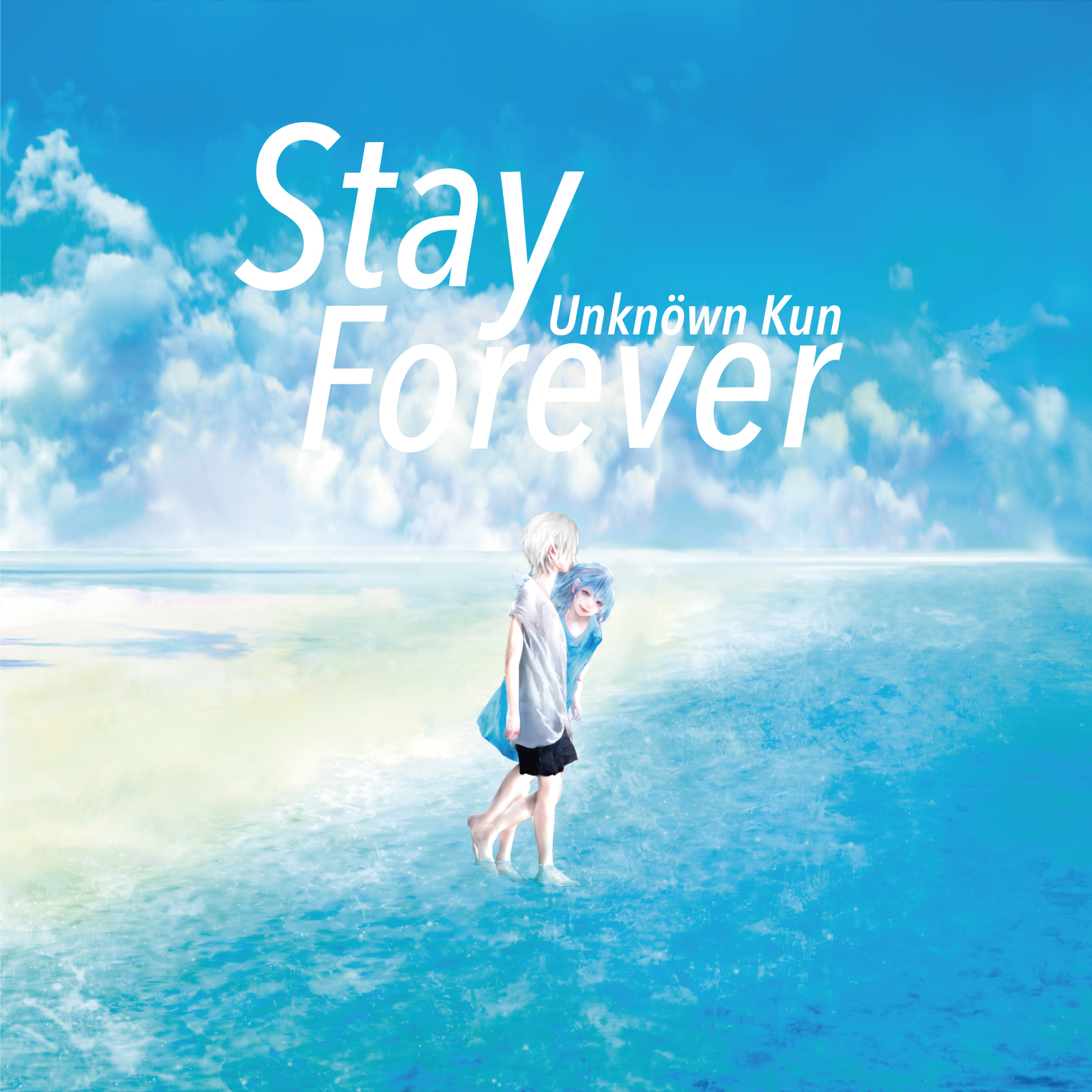 Unknöwn Kun「Stay Forever」