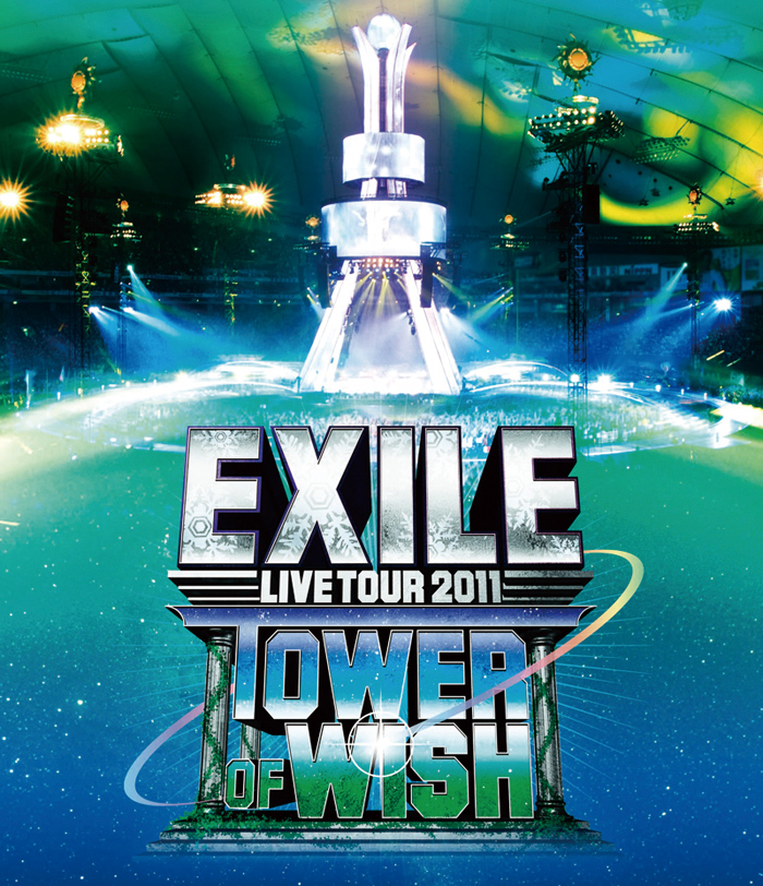 『EXILE LIVE TOUR 2011 TOWER OF WISH ~願いの塔~』Blu-ray