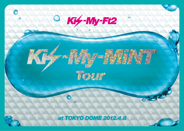 「Kis-My-MiNT Tour at 東京ドーム 2012.4.8」