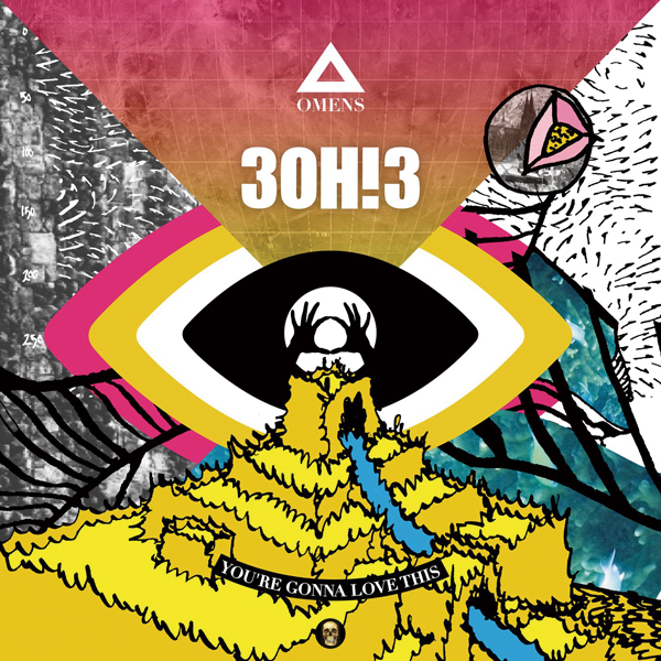 3OH!3 「You're Gonna Love This」