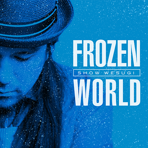 上杉昇「FROZEN WORLD」