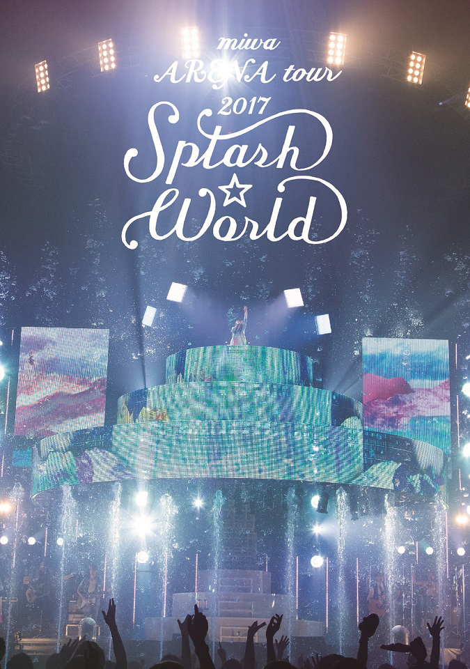 "『miwa ARENA tour 2017""SPLASH☆WORLD""』初回生産限定盤"