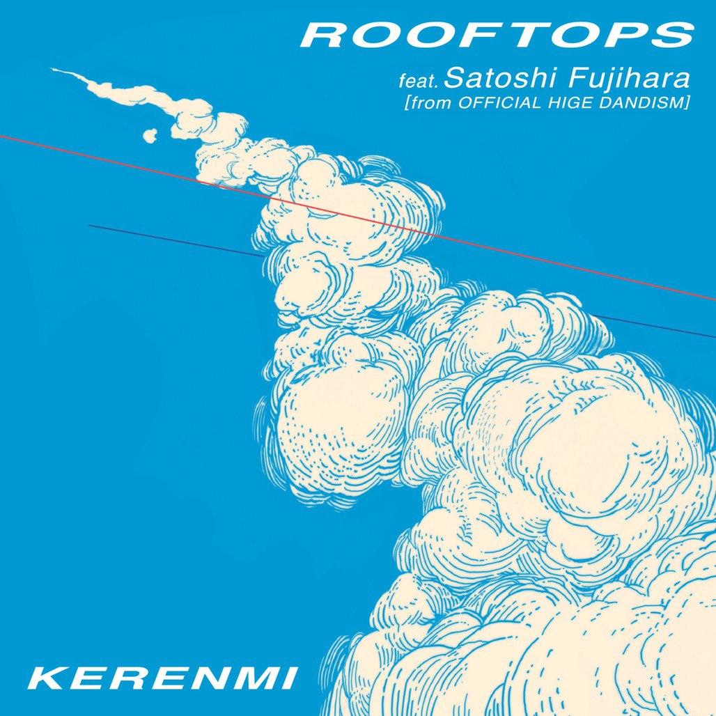 KERENMI 『ROOFTOPS』feat.Satoshi Fujihara[from Official 髭男 dism]