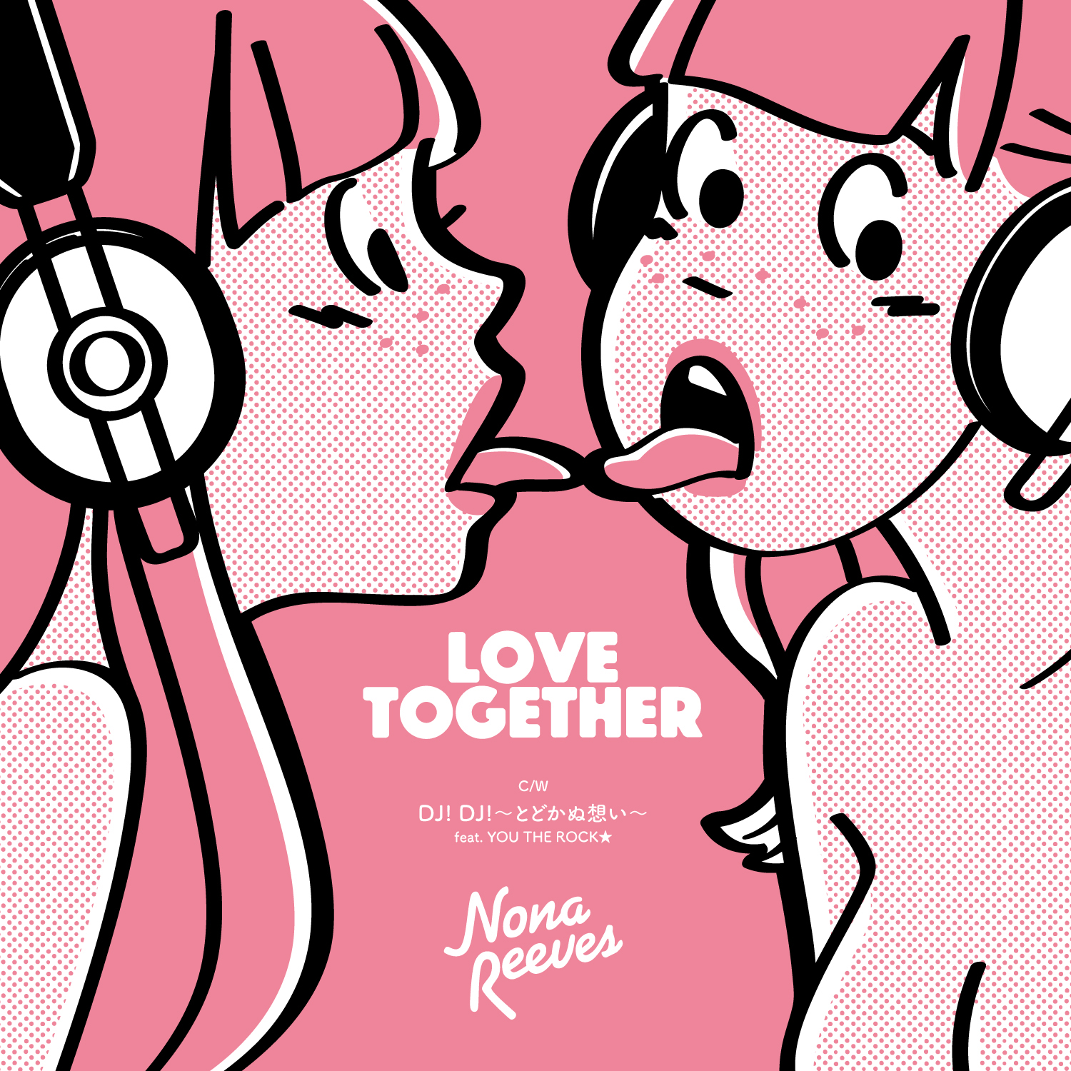 LOVE TOGETHER / DJ! DJ! ~とどかぬ想い~ feat. YOU THE ROCK★