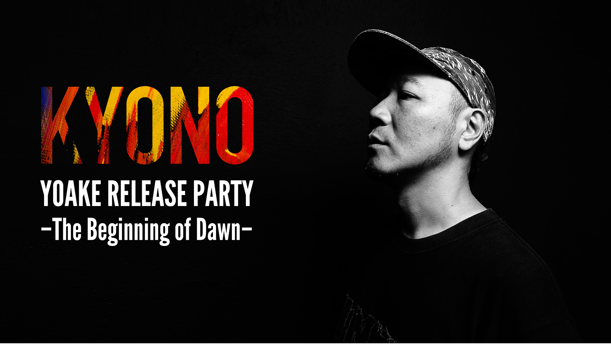 KYONO「YOAKE RELEASE PARTY –The beginning of dawn–」