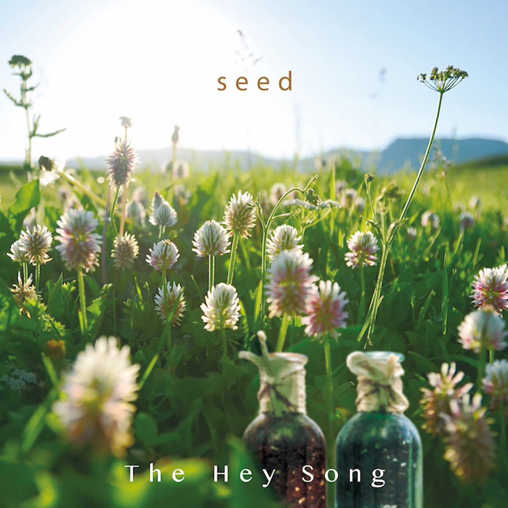 The Hey Song(ザ・ヘイ・ソング)「seed (シード)」