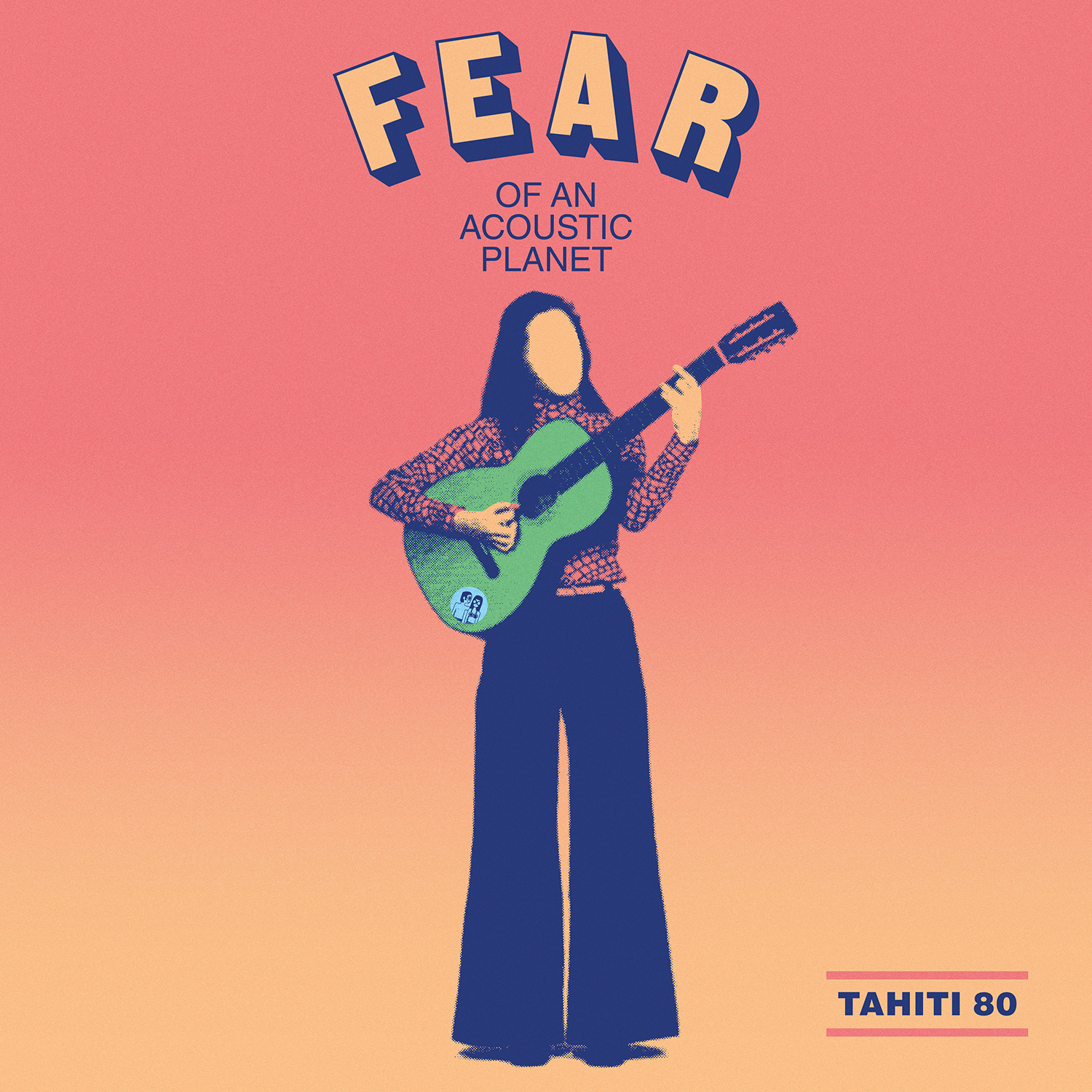 TAHITI 80/ 『Fear Of An Acoustic Planet』