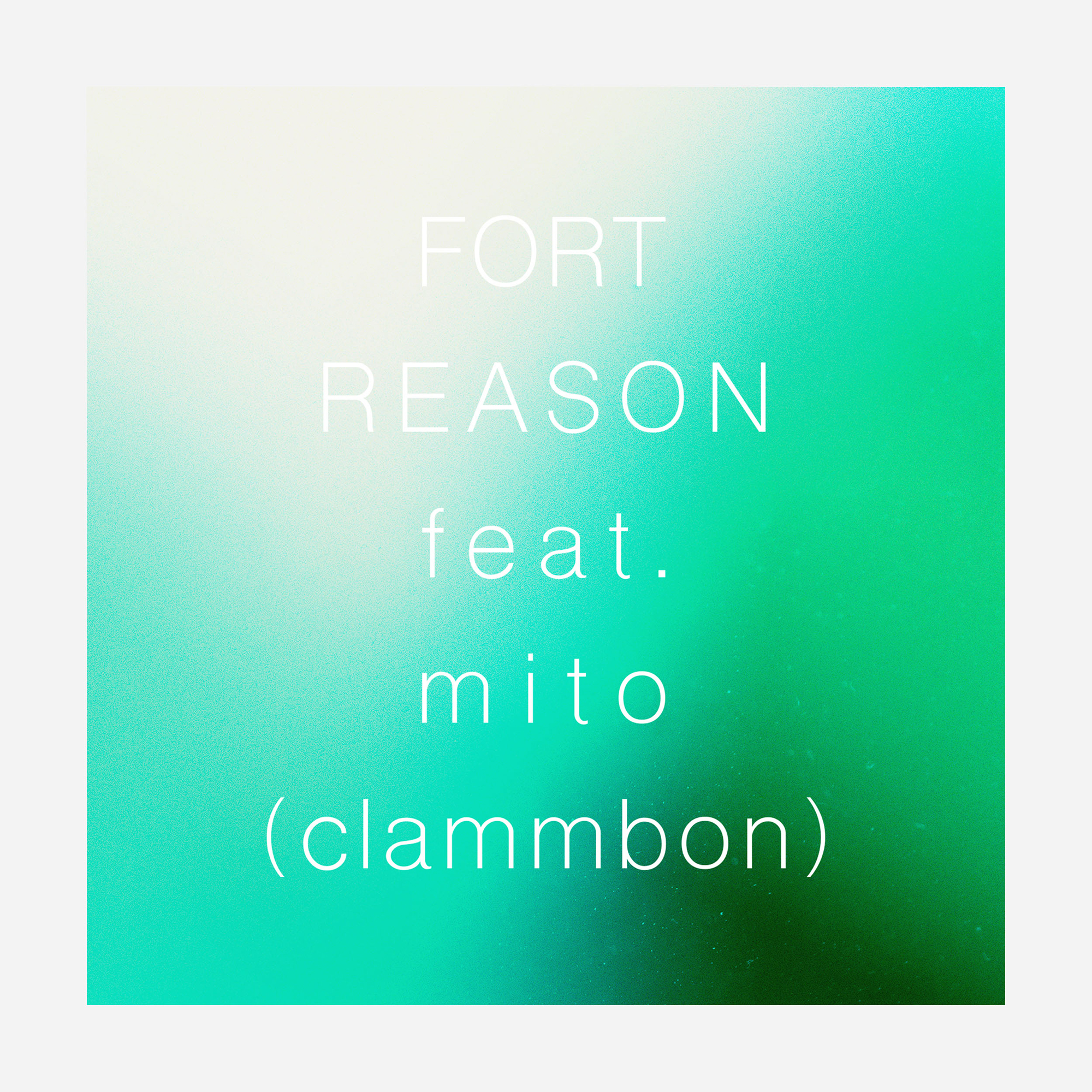 FORT New digital single 『REASON (feat.mito [clammbon])』