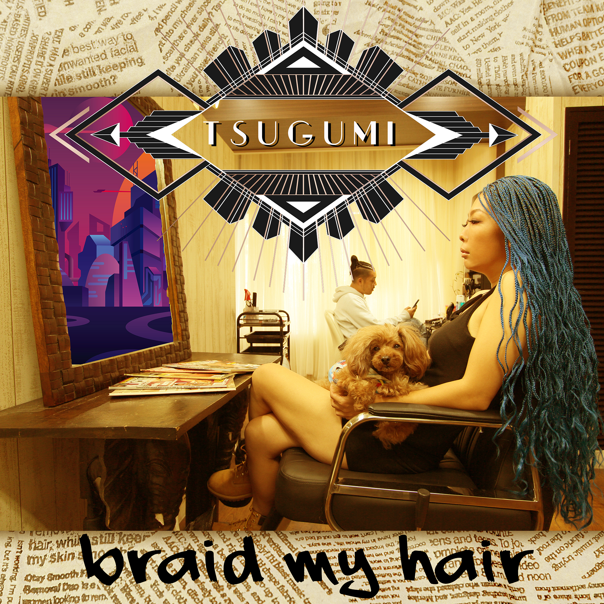「BRAID MY HAIR」TSUGUMI