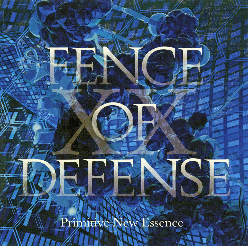 FENCE OF DEFENSE 『Primitive New Essence』