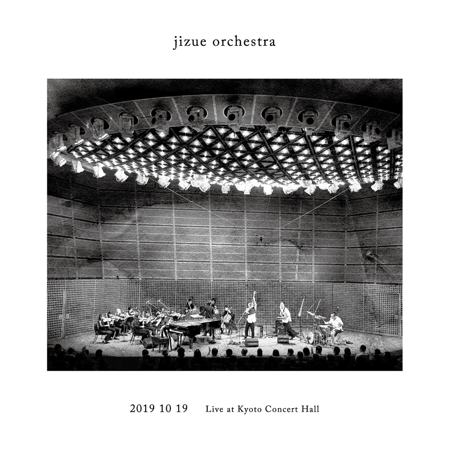 jizue (ジズー)  『jizue orchestra Live at Kyoto Concert Hall 2019.10.19』