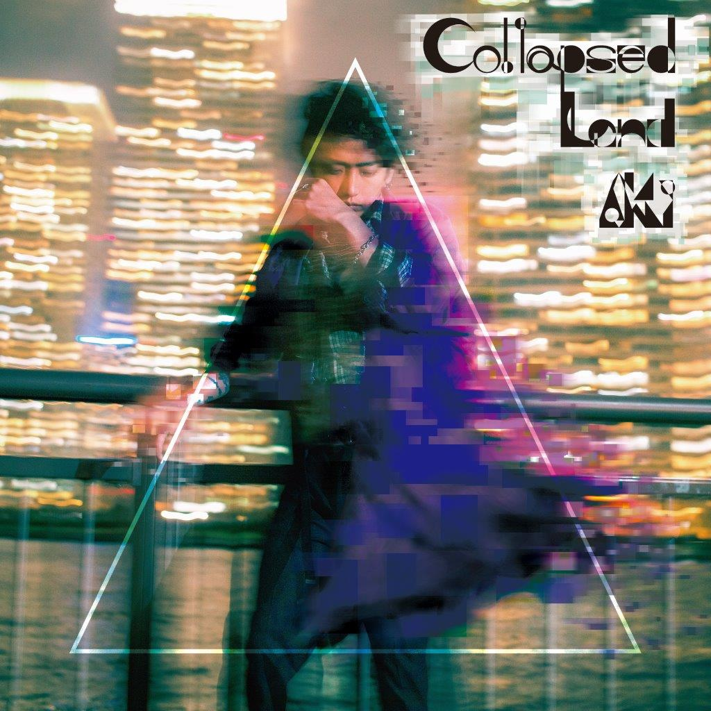 AKi 「Collapsed Land」